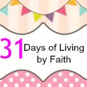 blog button 31 Days of Living by Faith